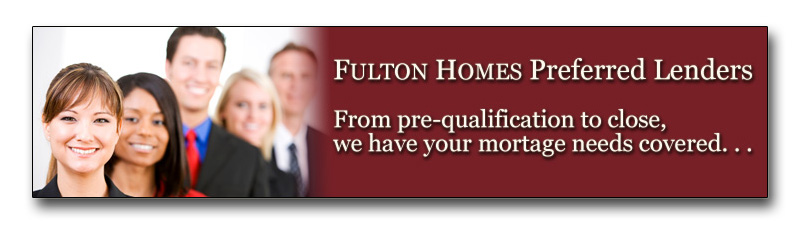 Fulton Homes Preferred Lenders Have You Covered